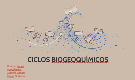 Copy of CICLOS BIOGEOQUIMICOS
