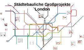 Städtebauliche Großprojekte in London
