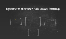 Representation of Parents in Public Childcare Proceedings