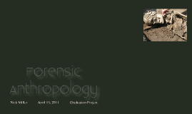 Copy of Senior Project: Forensic Anthropology