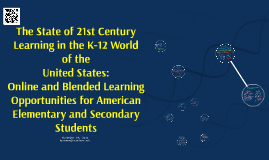 The State of 21st Century Learning in the K-12 World of the