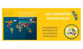 Garantias Individuales y sus antecedentes historicos