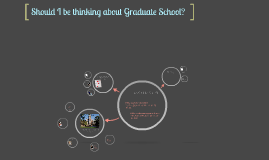 Should I be thinking about Graduate School?