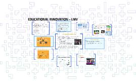 Copy of Educational Innovation - LMV