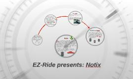 EZ-Ride presents: Notix