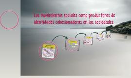 Copy of Los movimientos sociales como productores de identidades coh