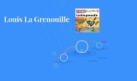 Louis La Grenouille