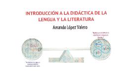 Introducción a la didáctica de la lengua y la literatura. Capítulos 3 y 4.