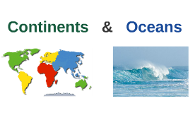 Continents and Oceans