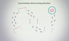 A presentation about nursing education