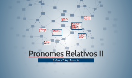 Pronomes Relativos II