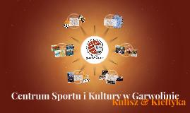 Centrum Sportu i Kultury w Garwolinie - zadanie 3