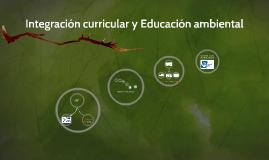 Integración curricular y Educación ambiental