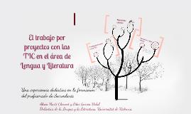 Copy of El trabajo por proyectos con las TIC en el área de Lengua y Literatura