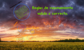 Copy of Reglas de razonamiento valido o correcto.