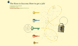 The Keys to Success: Job Searching for Success: ALSO