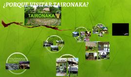 ¿PORQUE VISITAR TAYRONAKA?