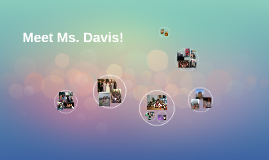 Meet Ms. Davis!