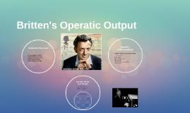 Britten's Operatic Output