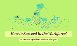 How to Succeed in the Workforce