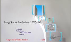 LONG TERM EVOLUTION (LTE) / 4G