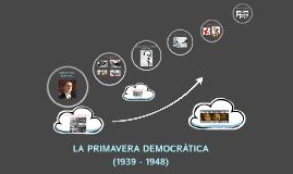 Copy of LA PRIMAVERA DEMOCRÁTICA (1939 - 1948)