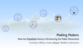 Making Makers: How the Plainfield Library is Embracing the Maker Movement