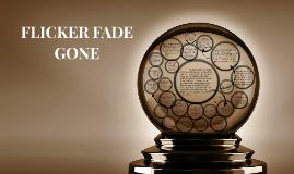 Copy of FLICKER FADE GONE