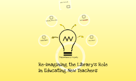 Re-imagining the Library's Role in Educating New Teachers