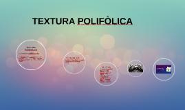 TEXTURA POLIFÒLICA