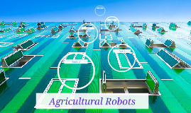Copy of Agricultural Robots