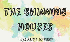 The Shinning houses
