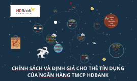 Copy of Copy of CHÍNH SÁCH VÀ ĐỊNH GIÁ CHO SẢN PHẨM THẺ TÍN DỤNG CỦA NGÂN HÀ