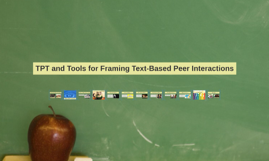 TPT and Tools for Framing Text-Based Peer Interactions