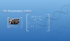 ToK Presentation: GMOs