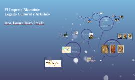 Copy of Imperio Bizantino:  Legado cultural y artístico