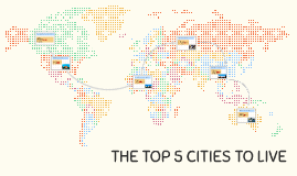 THE TOP 5 CITIES TO LIVE