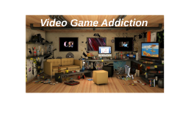 Copy of Video Game Addiction