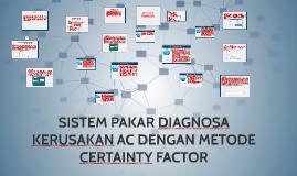 Copy of SISTEM PAKAR DIAGNOSA KERUSAKAN AC DENGAN METODE CERTAINTY F