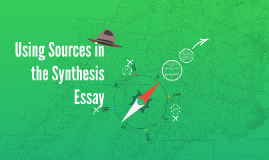 Using Sources in the Synthesis Essay