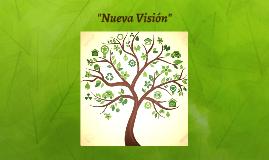 """""""Nueva Visión"""""""