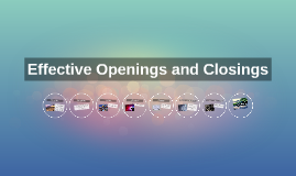 Effective Openings and Closings
