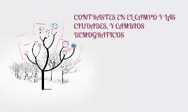 Copy of CONTRASTES EN EL CAMPO Y LAS CIUDADES, Y CAMBIOS DEMOGRAFICO
