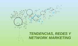 TENDENCIAS, REDES Y NETWORK MARKETING