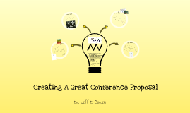 Creating A Great Conference Proposal