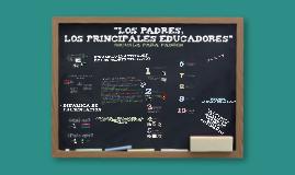 Copy of Los padres, Principales Educadores