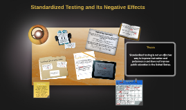 Copy of Standardized Testing and Its Negative Effects