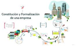 Copy of Constitucion y Formalizacion de una empresa