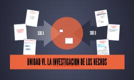 UNIDAD VI. LA INVESTIGACION DE LOS HECHOS