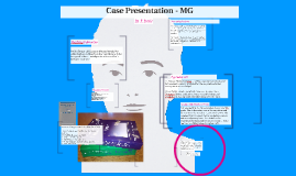 Case Presentation - MG